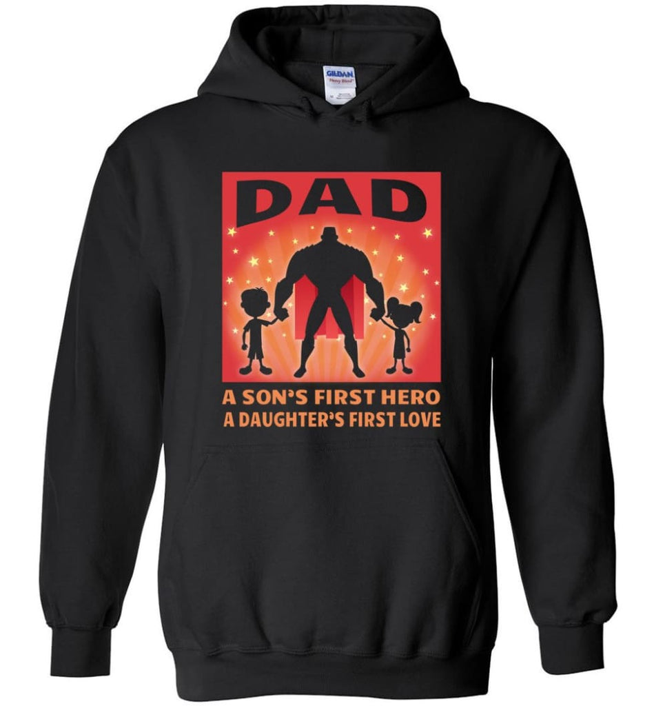 Gift for father dad sons first hero daughters first love - Hoodie - Black / M