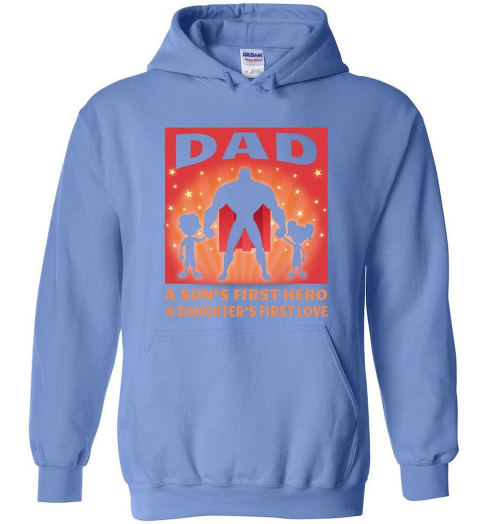 Gift for father dad sons first hero daughters first love - Hoodie - Carolina Blue / M
