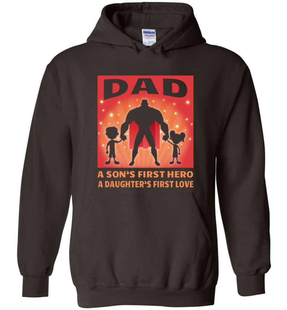 Gift for father dad sons first hero daughters first love - Hoodie - Dark Chocolate / M