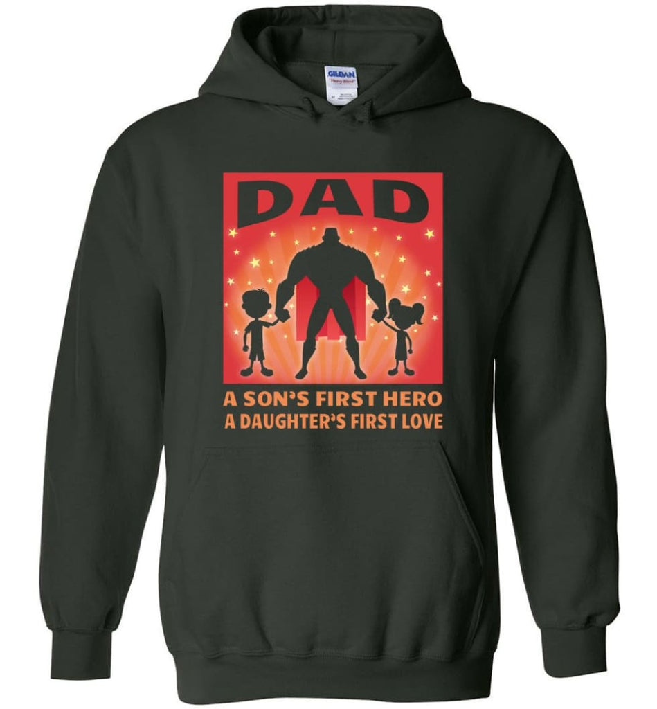 Gift for father dad sons first hero daughters first love - Hoodie - Forest Green / M