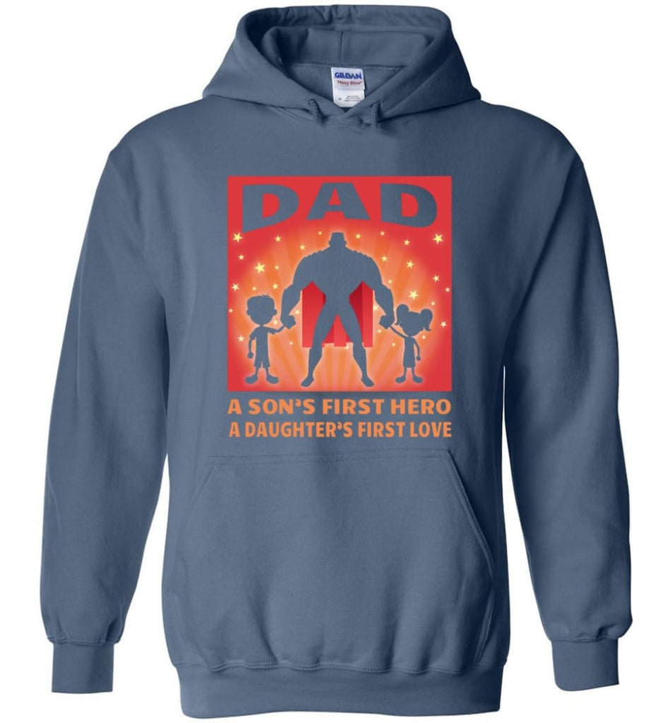 Gift for father dad sons first hero daughters first love - Hoodie - Indigo Blue / M