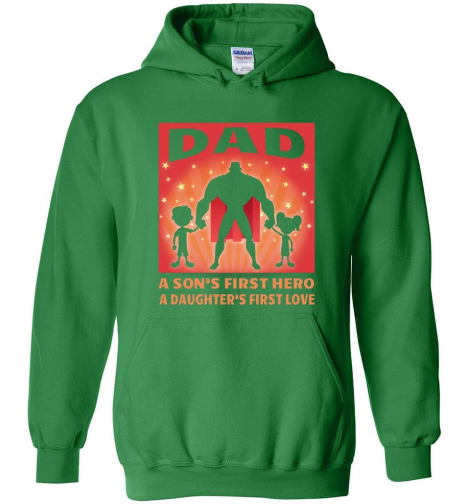 Gift for father dad sons first hero daughters first love - Hoodie - Irish Green / M
