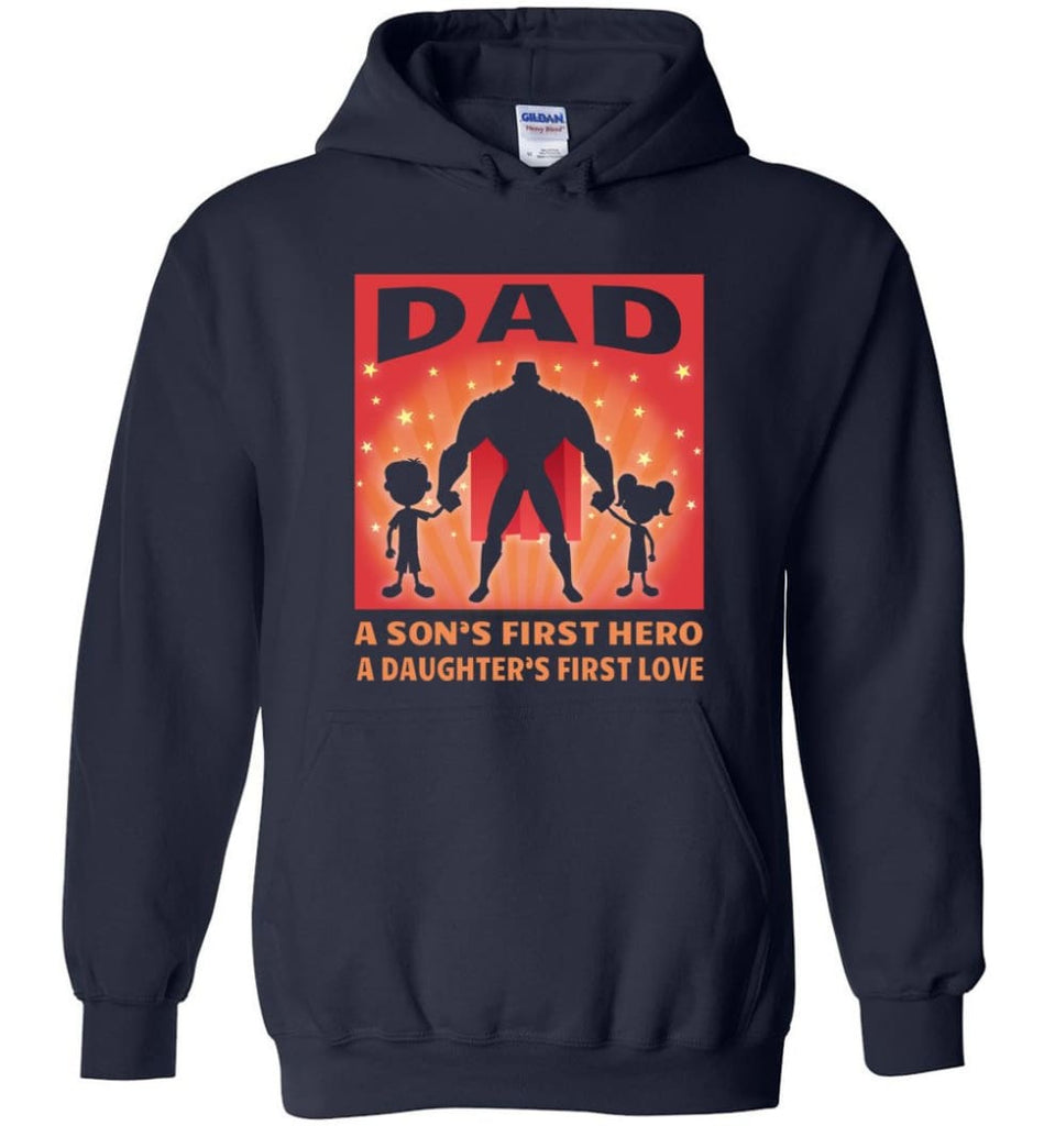Gift for father dad sons first hero daughters first love - Hoodie - Navy / M