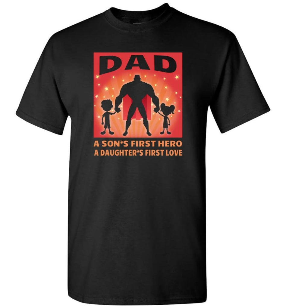 Gift for father dad sons first hero daughters first love - Short Sleeve T-Shirt - Black / S