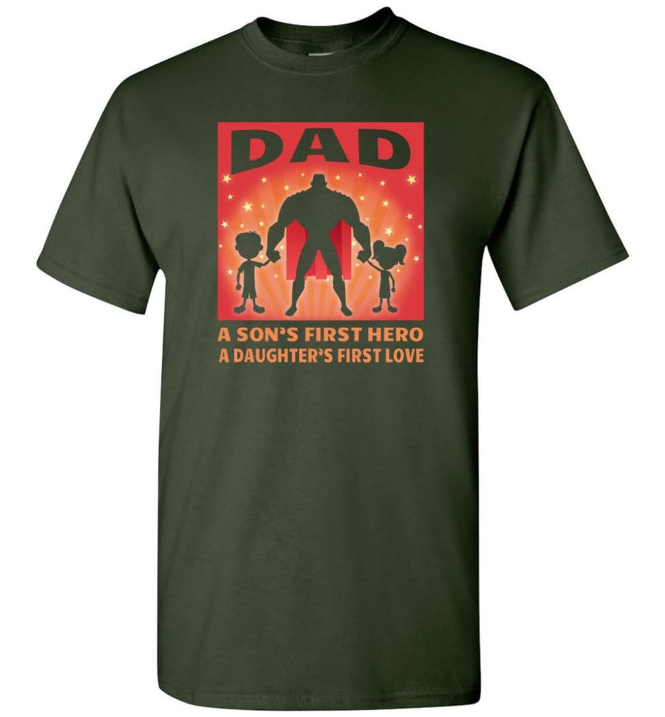 Gift for father dad sons first hero daughters first love - Short Sleeve T-Shirt - Forest Green / S