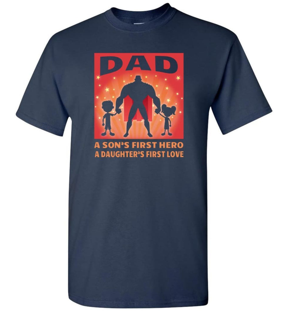 Gift for father dad sons first hero daughters first love - Short Sleeve T-Shirt - Navy / S