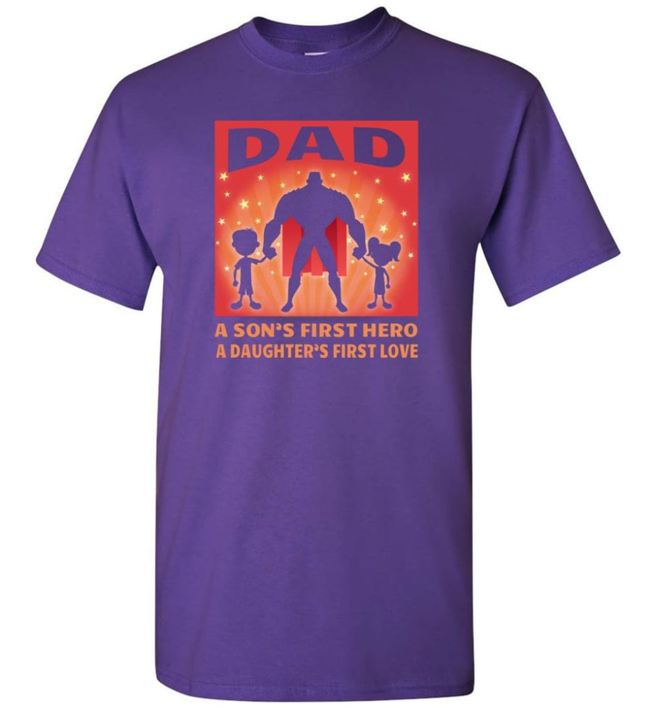 Gift for father dad sons first hero daughters first love - Short Sleeve T-Shirt - Purple / S