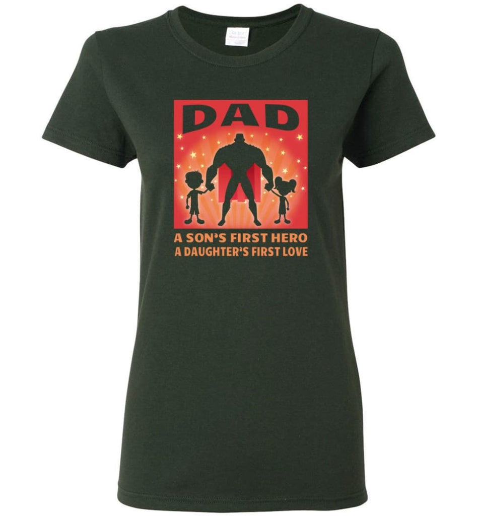 Gift for father dad sons first hero daughters first love Women Tee - Forest Green / M