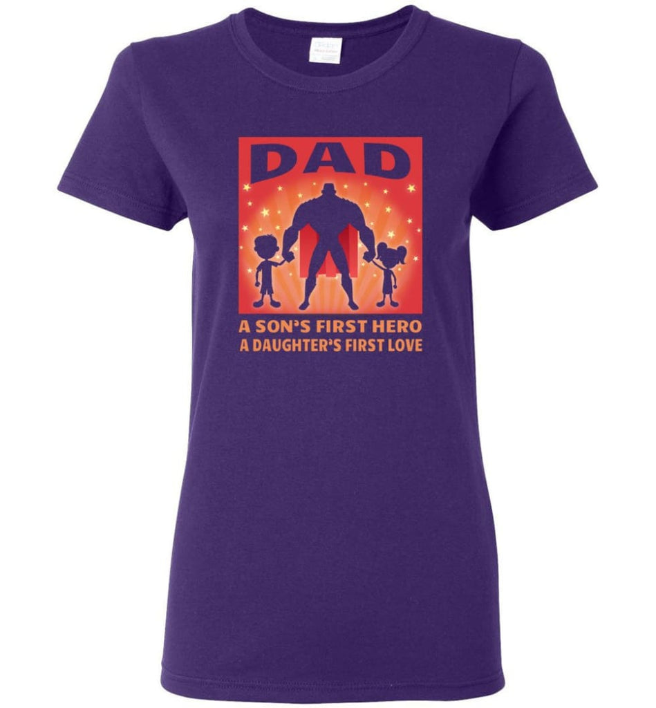 Gift for father dad sons first hero daughters first love Women Tee - Purple / M
