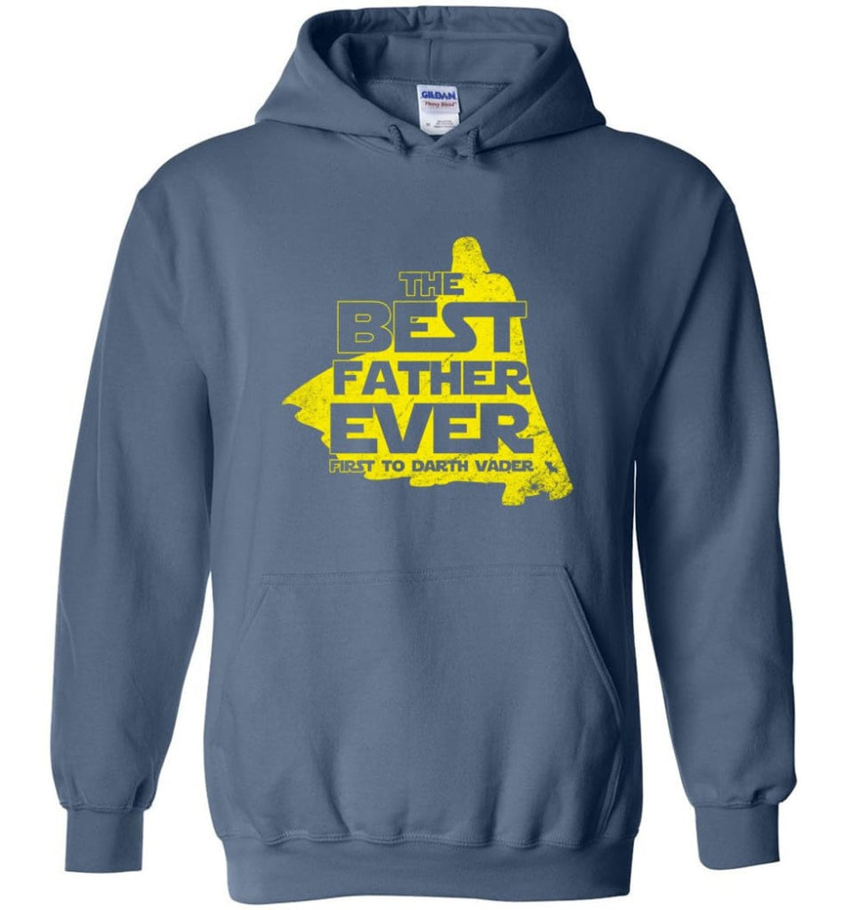 Gift Ideas For Father's Day Best Father Ever T shirt - Hoodie - Indigo Blue / M