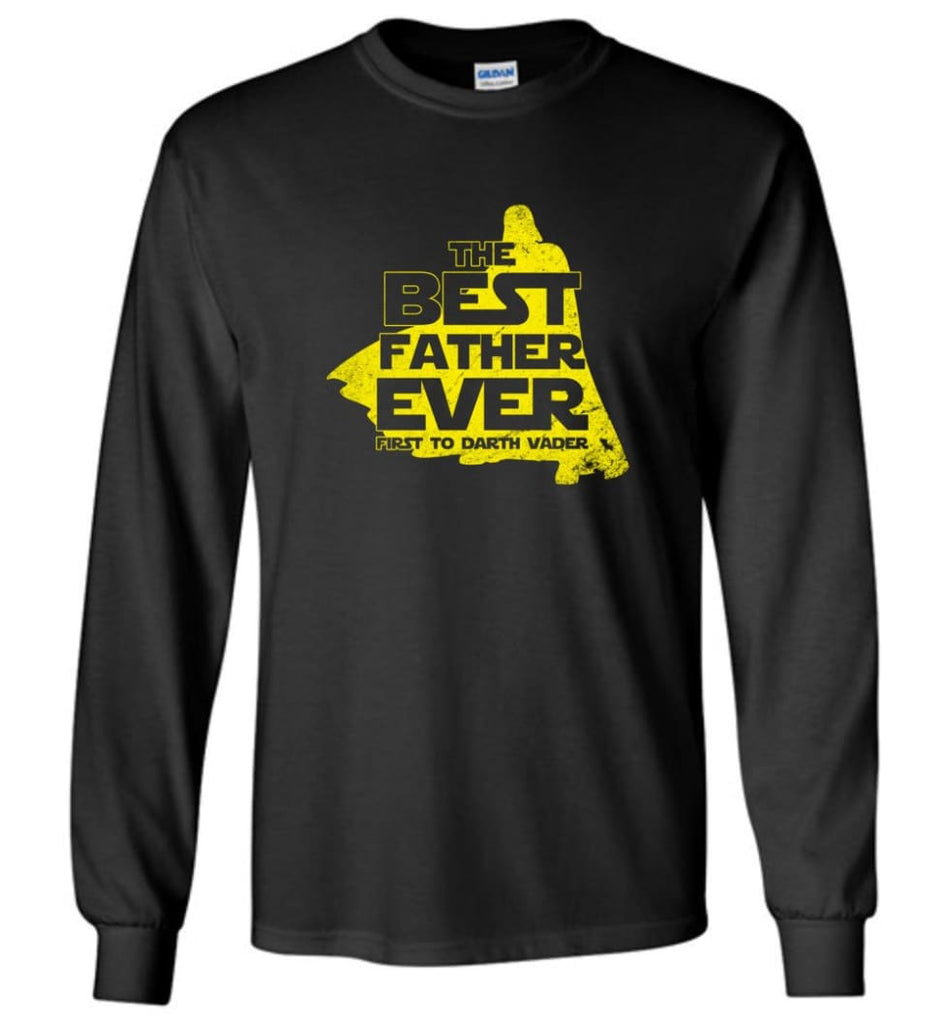 Gift Ideas For Father's Day Best Father Ever T shirt - Long Sleeve T-Shirt - Black / M