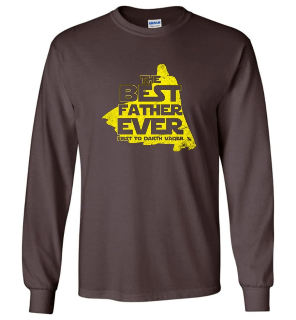 Gift Ideas For Father's Day Best Father Ever T shirt - Long Sleeve T-Shirt - Dark Chocolate / M