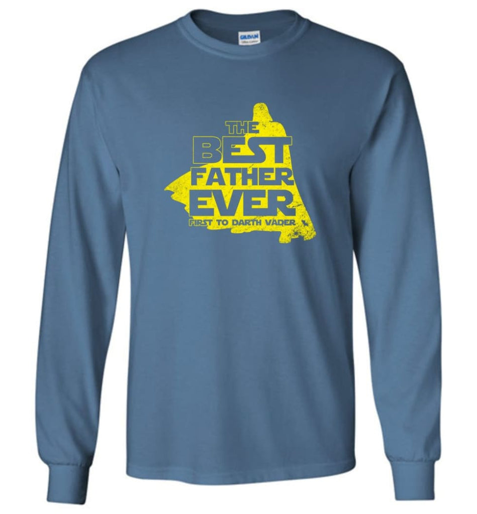 Gift Ideas For Father's Day Best Father Ever T shirt - Long Sleeve T-Shirt - Indigo Blue / M