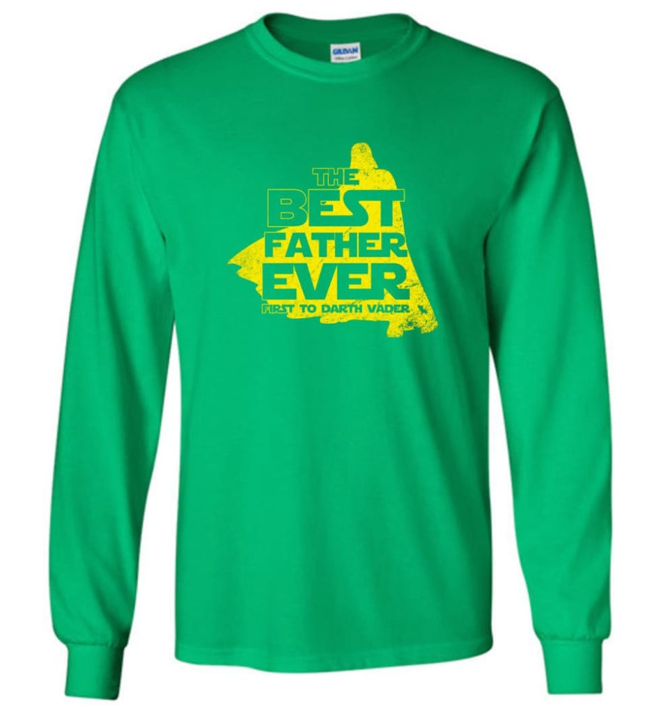 Gift Ideas For Father's Day Best Father Ever T shirt - Long Sleeve T-Shirt - Irish Green / M