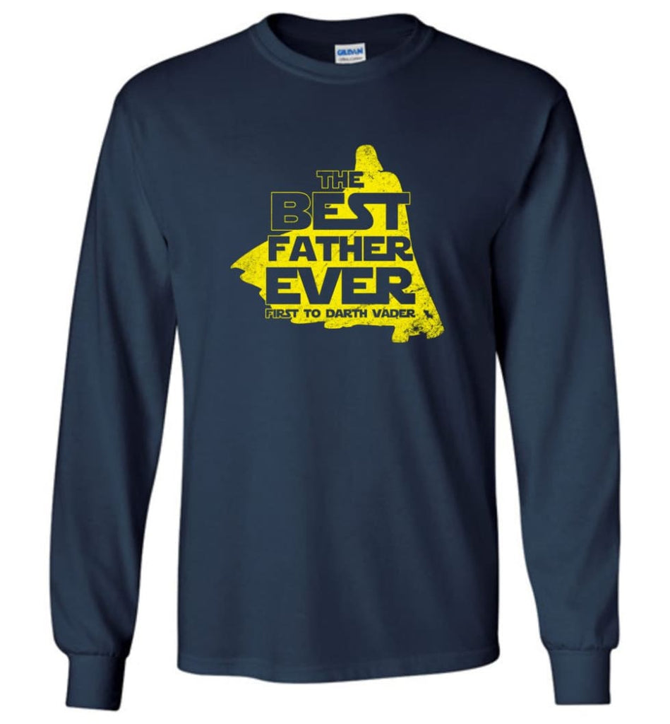 Gift Ideas For Father's Day Best Father Ever T shirt - Long Sleeve T-Shirt - Navy / M