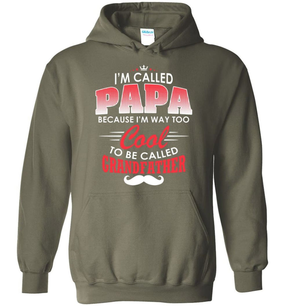 Gift Shirt For Papa Called Papa Call Grandfather - Hoodie - Military Green / M