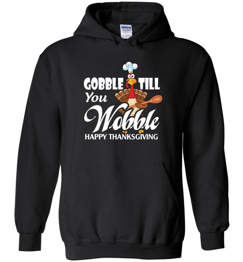 Gobble Till You Wobble Funny Thanksgiving Hoodie - Black / M