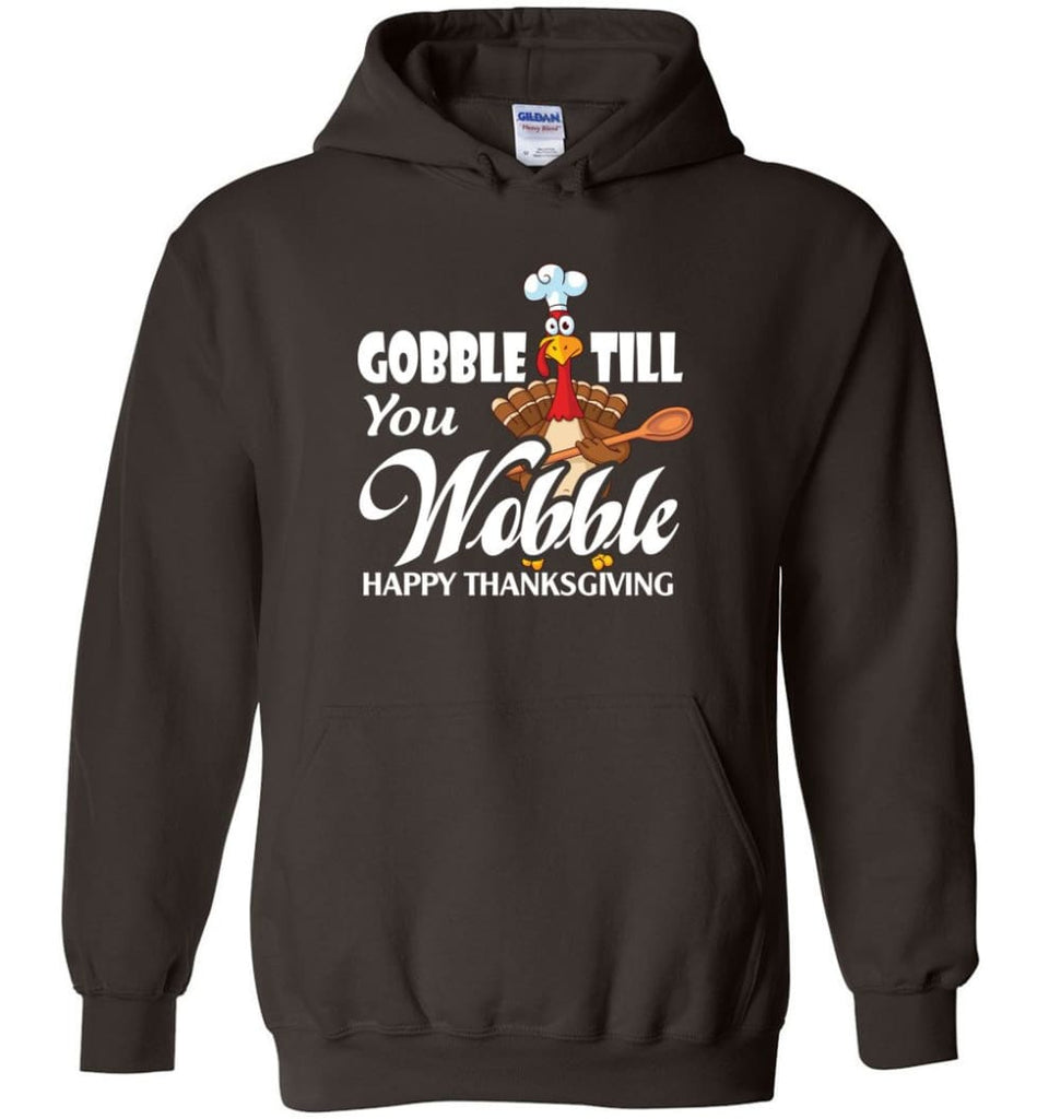 Gobble Till You Wobble Funny Thanksgiving Hoodie - Dark Chocolate / M