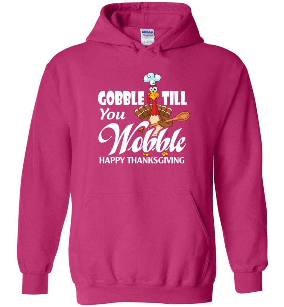 Gobble Till You Wobble Funny Thanksgiving Hoodie - Heliconia / M