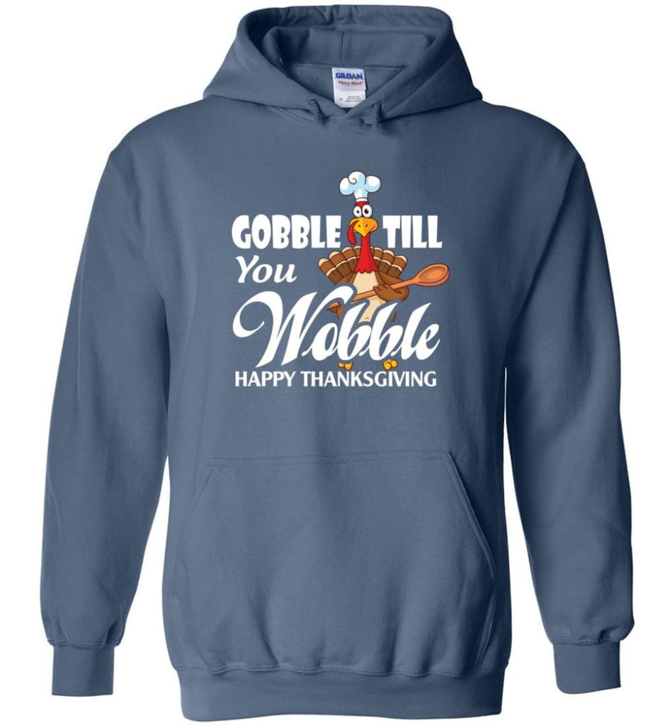 Gobble Till You Wobble Funny Thanksgiving Hoodie - Indigo Blue / M
