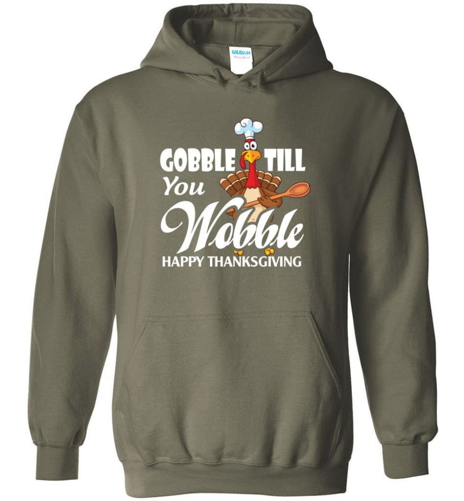 Gobble Till You Wobble Funny Thanksgiving Hoodie - Military Green / M