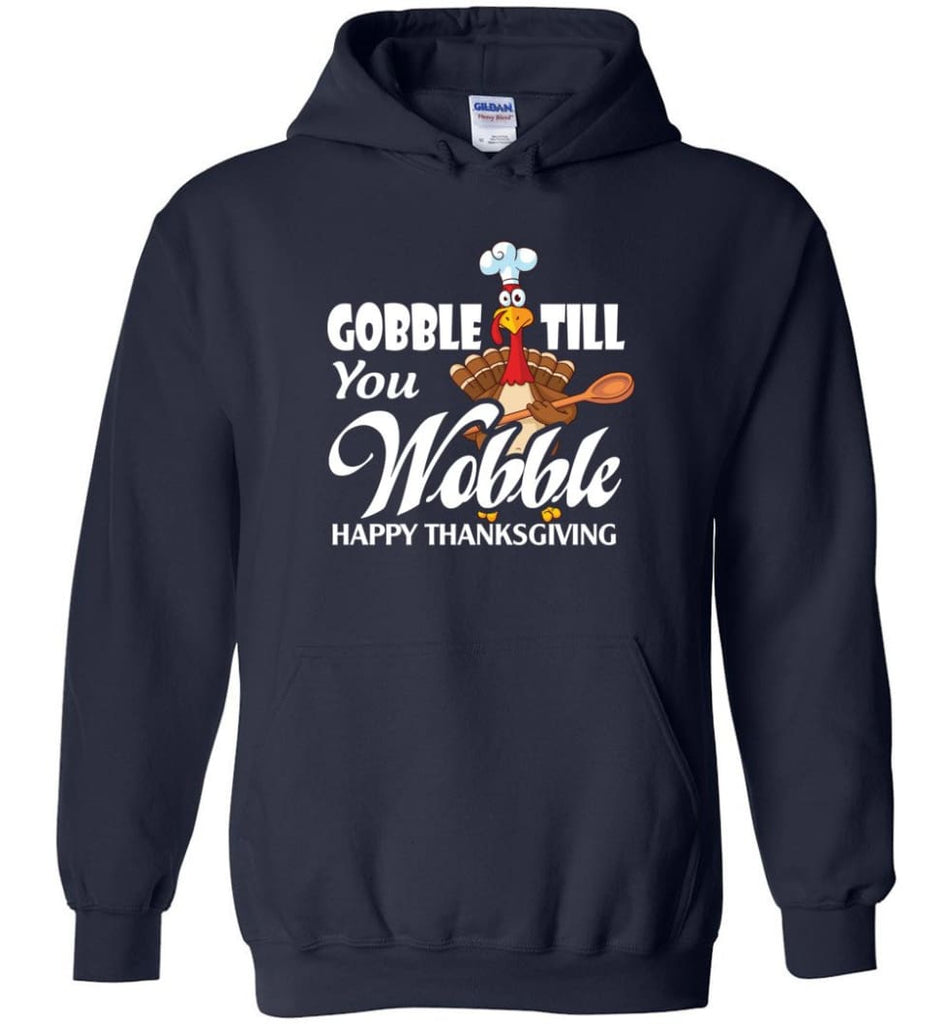 Gobble Till You Wobble Funny Thanksgiving Hoodie - Navy / M