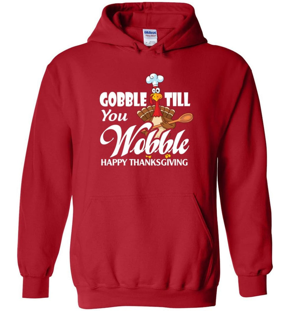 Gobble Till You Wobble Funny Thanksgiving Hoodie - Red / M