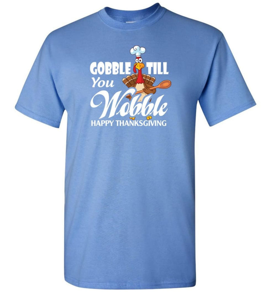 Gobble Till You Wobble Funny Thanksgiving T-Shirt - Carolina Blue / S