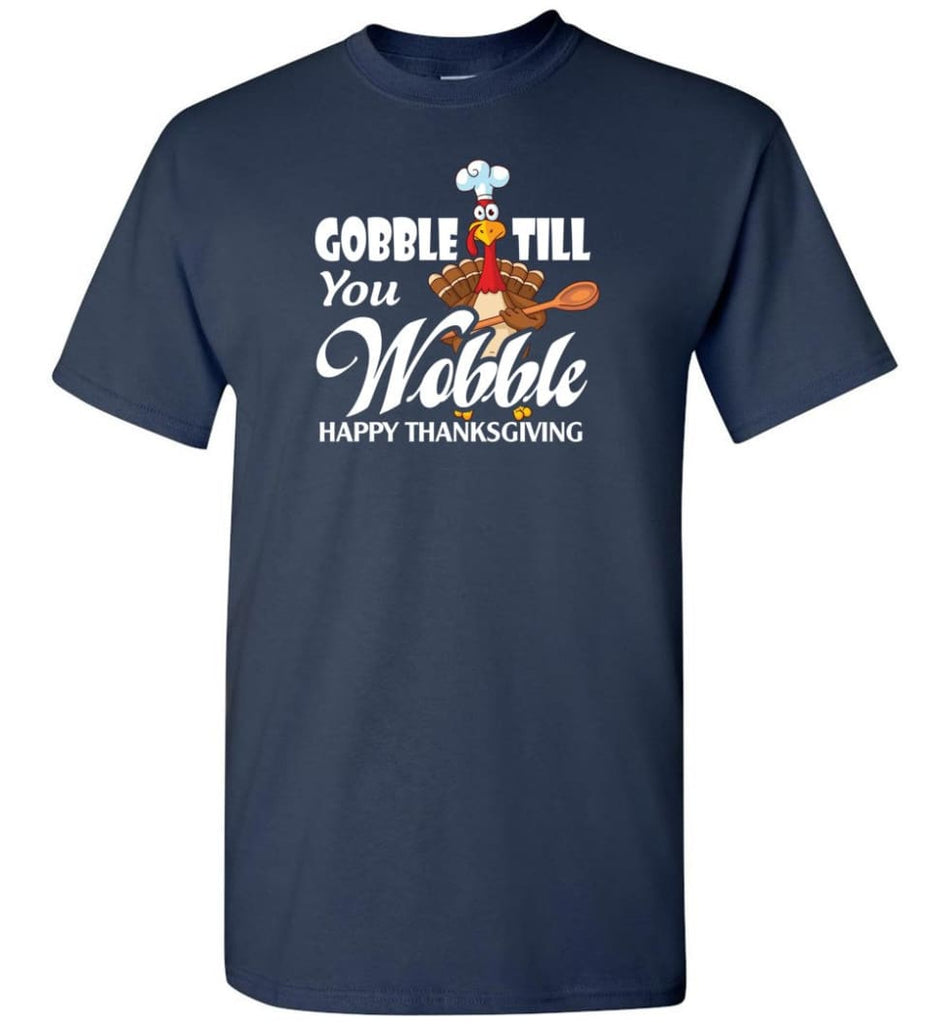 Gobble Till You Wobble Funny Thanksgiving T-Shirt - Navy / S