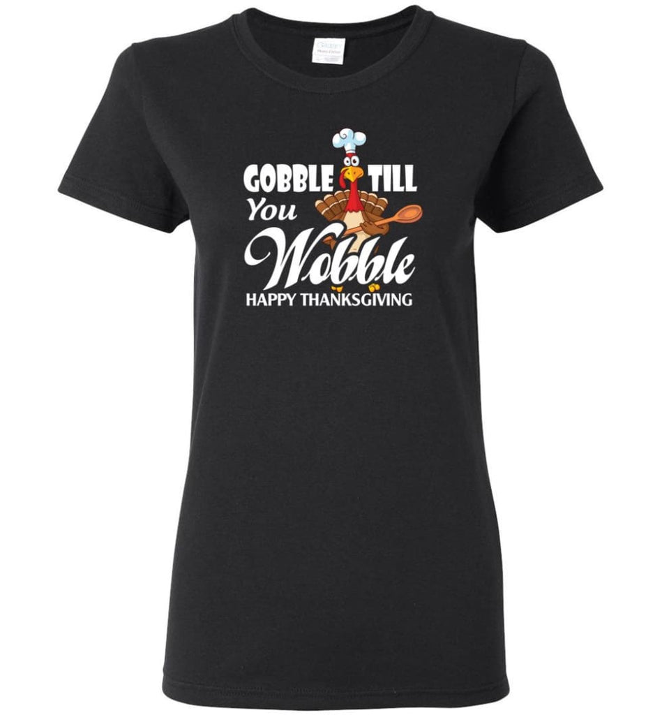 Gobble Till You Wobble Funny Thanksgiving Women Tee - Black / M