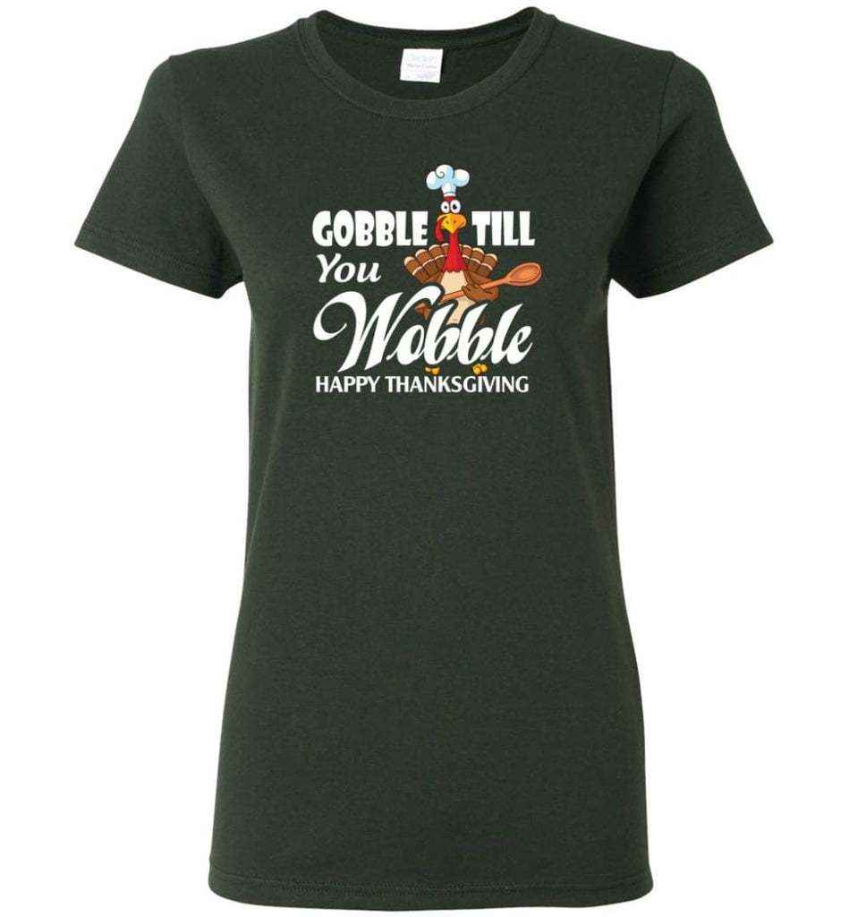Gobble Till You Wobble Funny Thanksgiving Women Tee - Forest Green / M