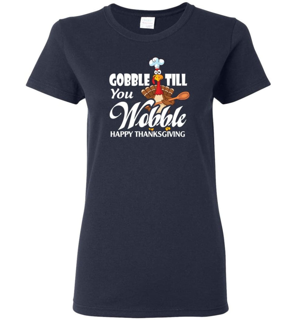 Gobble Till You Wobble Funny Thanksgiving Women Tee - Navy / M