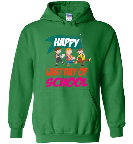 Graduation Gift Shirt Student Kindergarten Last Day Of School - Hoodie - Irish Green / M