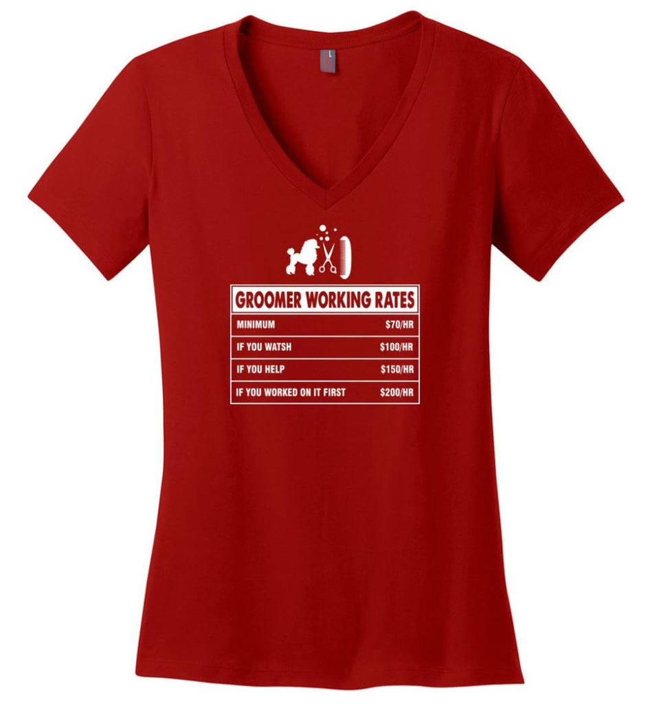 Groomer Working Rates Funny Groomer Dog Lovers Poodle Ownes Ladies V-Neck - Red / M