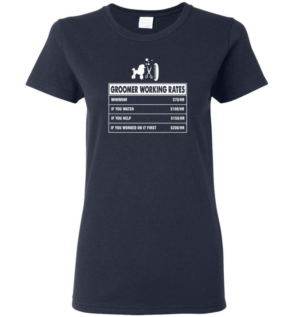 Groomer Working Rates Funny Groomer Dog Lovers Poodle Ownes Women Tee - Navy / M