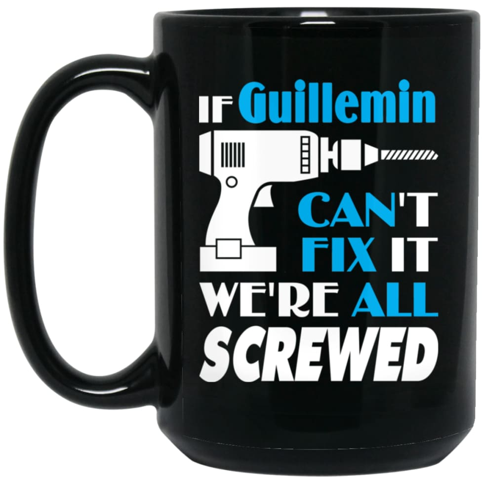 Guillemin Can Fix It All Best Personalised Guillemin Name Gift Ideas 15 oz Black Mug - Black / One Size - Drinkware