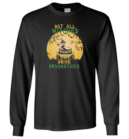 Halloween Not All Witches Drive Broomsticks Jeep Lover - Long Sleeve - Black / M - Long Sleeve
