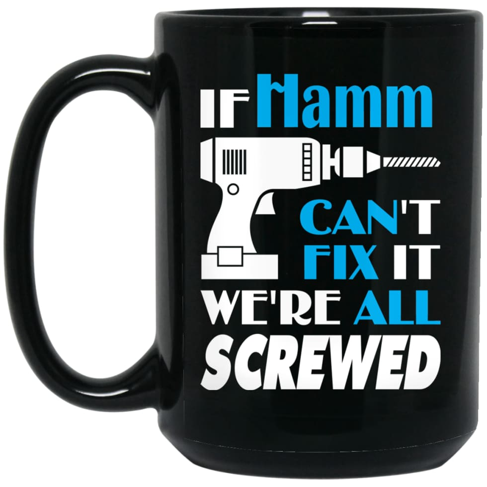 Hamm Can Fix It All Best Personalised Hamm Name Gift Ideas 15 oz Black Mug - Black / One Size - Drinkware