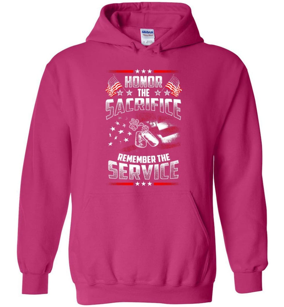 Honor The Sacrifice Remember The Service Veteran T Shirt - Hoodie - Heliconia / M