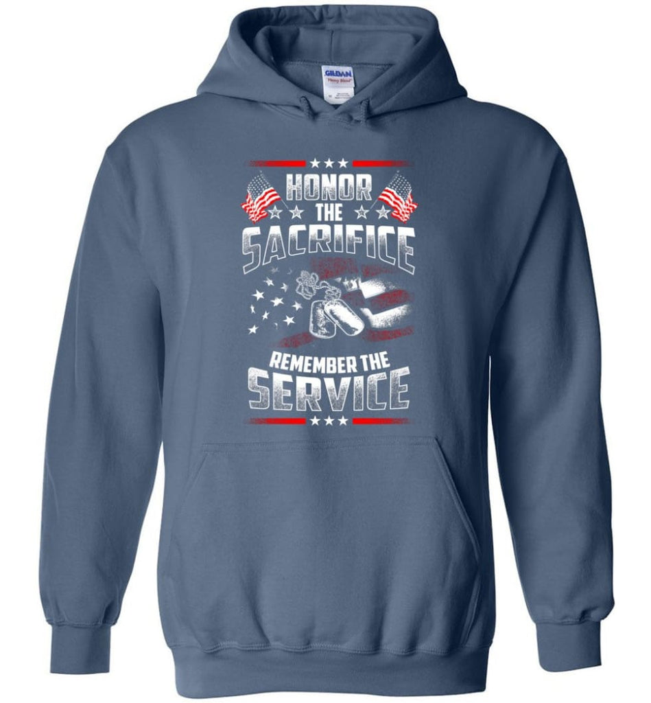Honor The Sacrifice Remember The Service Veteran T Shirt - Hoodie - Indigo Blue / M