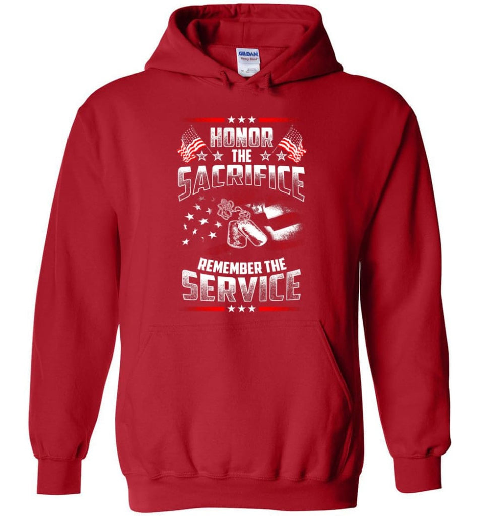 Honor The Sacrifice Remember The Service Veteran T Shirt - Hoodie - Red / M