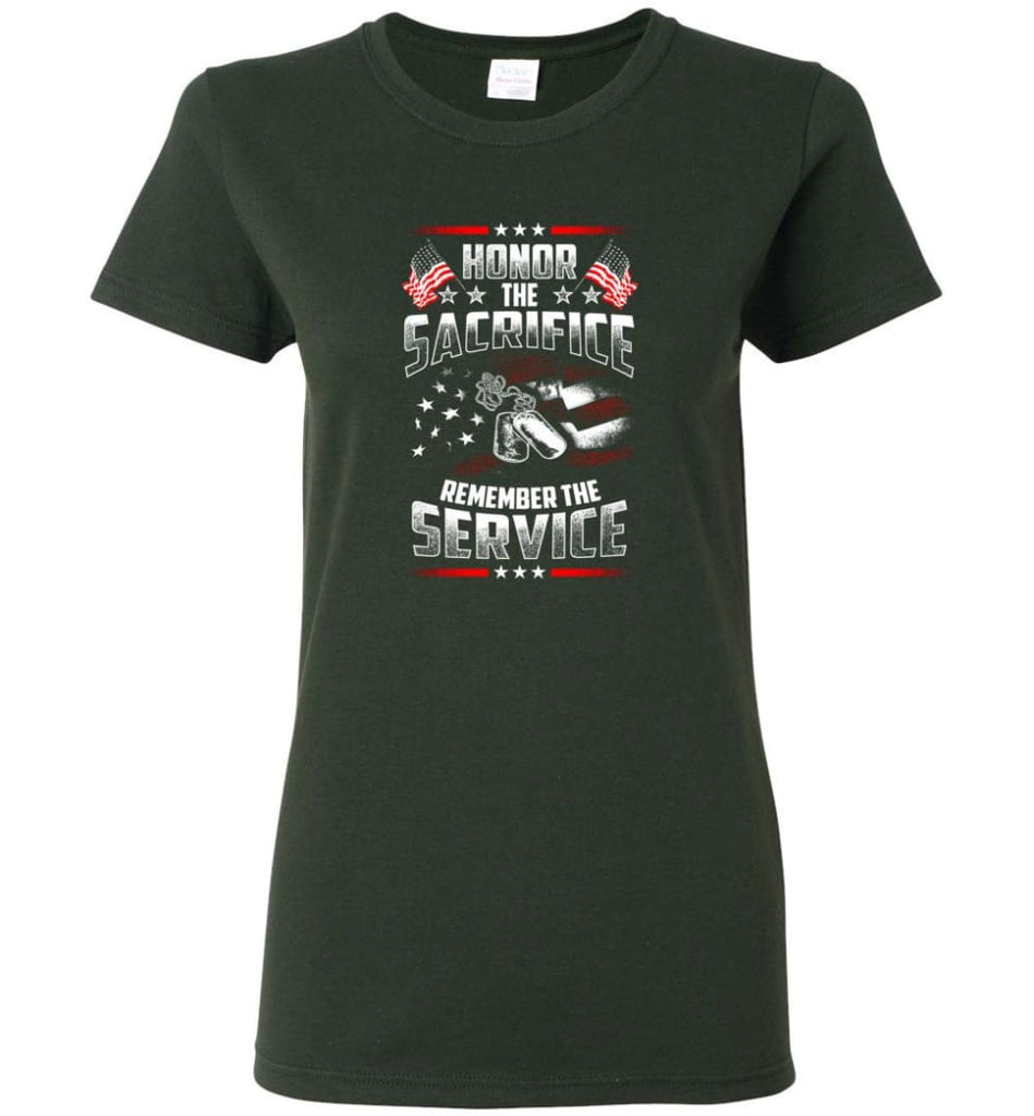 Honor The Sacrifice Remember The Service Veteran T Shirt Women Tee - Forest Green / M