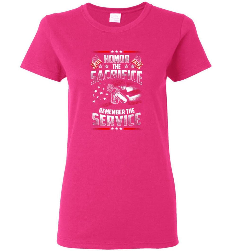 Honor The Sacrifice Remember The Service Veteran T Shirt Women Tee - Heliconia / M
