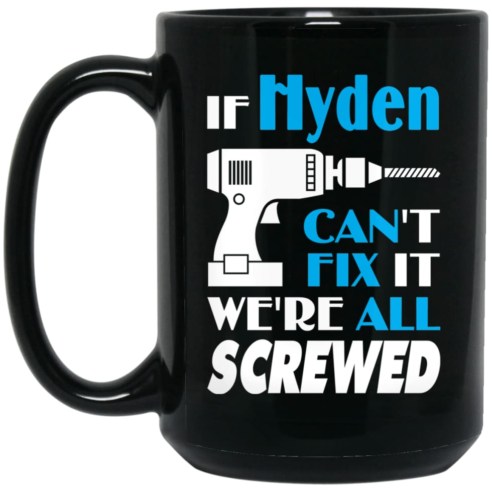 Hyden Can Fix It All Best Personalised Hyden Name Gift Ideas 15 oz Black Mug - Black / One Size - Drinkware