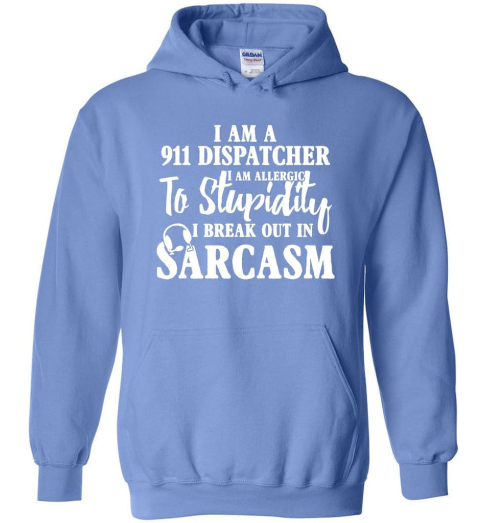 I Am A 911 Dispatcher Perfect Dispatcher Gifts Hoodie - Carolina Blue / M