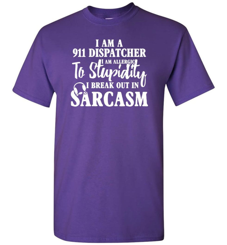 I Am A 911 Dispatcher Perfect Dispatcher Gifts T-Shirt - Purple / S