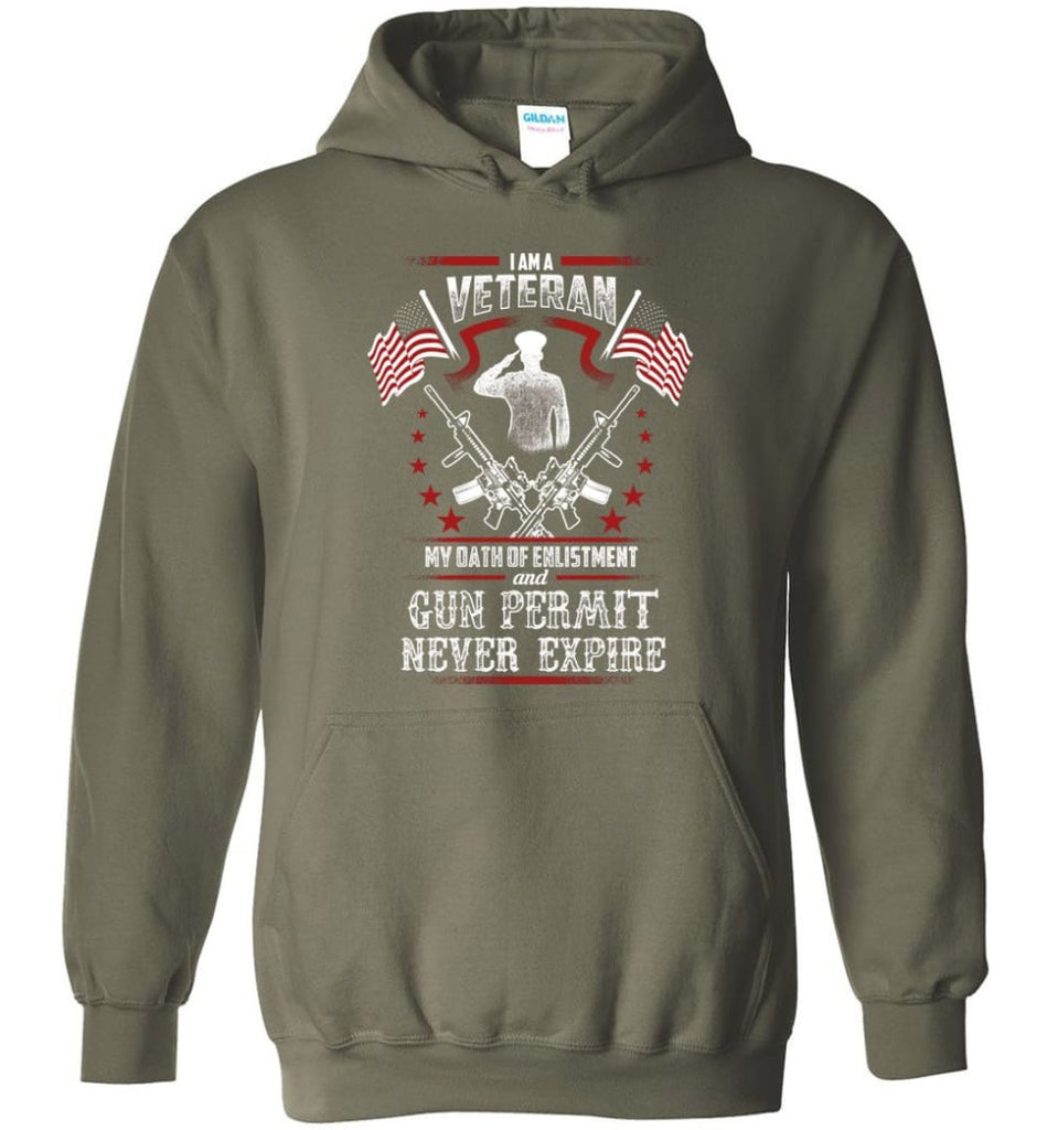 I Am A Veteran My Oath Of Enlistment And Gun Fermit Never Expire Veteran Shirt - Hoodie - Military Green / M