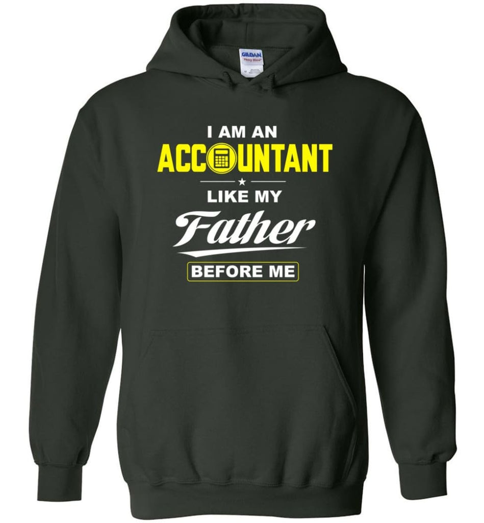 I Am An Accountant Like My Father Before Me Hoodie - Forest Green / M