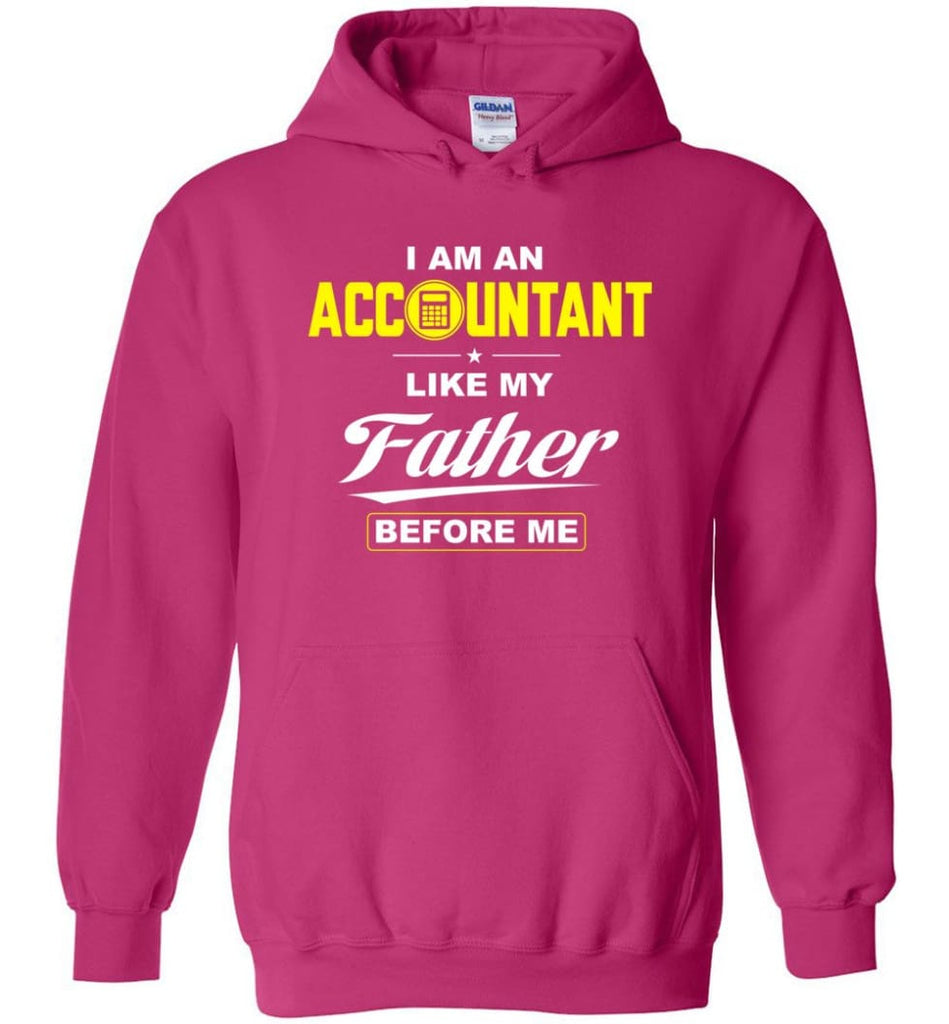 I Am An Accountant Like My Father Before Me Hoodie - Heliconia / M
