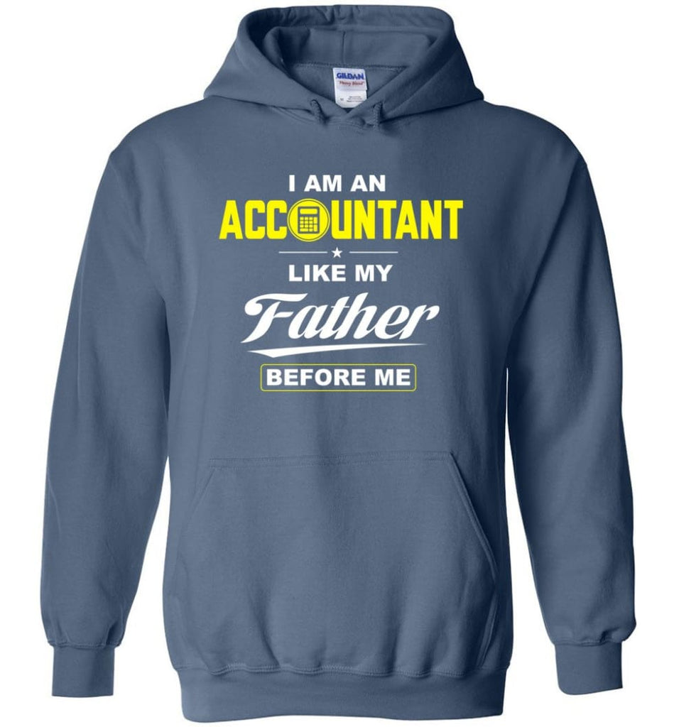 I Am An Accountant Like My Father Before Me Hoodie - Indigo Blue / M